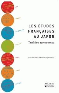 Jean René Klein et Francine Thyrion - Les études françaises au Japon - Tradition et renouveau.