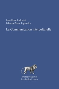 Jean-René Ladmiral et Edmond-Marc Lipiansky - La communication interculturelle.