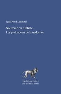 Jean-René Ladmiral - Sourcier ou cibliste.