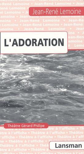 Jean-René Lemoine - L'adoration.