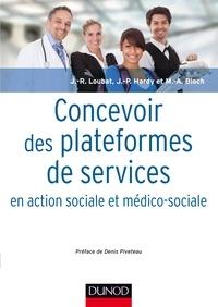 Jean-René Loubat - Concevoir des plateformes de services en action sociale et médico-sociale.