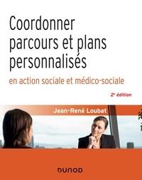 Jean-René Loubat - Coordonner parcours et plans personnalisés en action sociale et médico-sociale - 2e éd..
