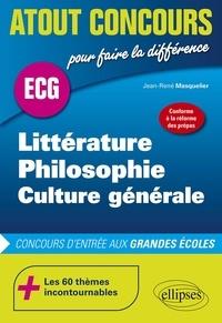 Jean-René Masquelier - Littérature, philosophie, culture générale ECG - Conforme à la réforme des prépas.