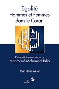 Jean-René Milot - Egalité hommes et femmes dans le Coran - L'interprétation audacieuse de Mahmoud Mohamed Taha.