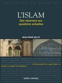 Jean-René Milot - L'Islam - Des réponses aux questions actuelles.