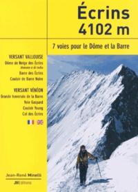 Jean-René Minelli - Ecrins 4102 m - 7 voies pour le Dôme et la Barre.
