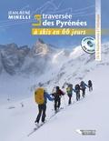 Jean-René Minelli - La traversée des Pyrénées à skis en 66 jours - De la Méditerranée à l'Atlantique. 1 DVD