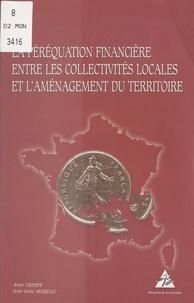 Jean-René Moreau et Anne Crespy - La péréquation financière entre les collectivités locales et l'aménagement du territoire.