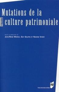 Jean-René Morice et Guy Saupin - Mutations de la culture patrimoniale.