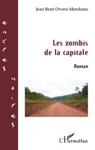 Jean René Ovono Mendame - Les zombis de la capitale.