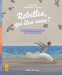 Jean René et Alessandro Ferraro - Rebelles, qui êtes-vous ?.