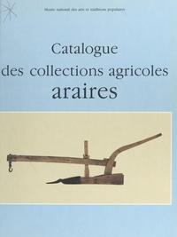 Jean-René Trochet et  Musée national des arts et tra - Catalogue des collections agricoles : araires et autres instruments aratoires attelés symétriques.