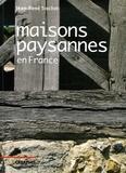 Jean-René Trochet - Les maisons paysannes - En France et leur environnement (XVe-XXe siècles).