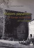 Jean-René Trochet - Maisons paysannes en Europe occidentale - (XVe-XXIe siècles).