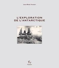Jean-René Vanney - L'exploration de l'Antarctique.