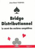 Jean-René Vernes - Bridge distributionnel - Le secret des enchères distributives.