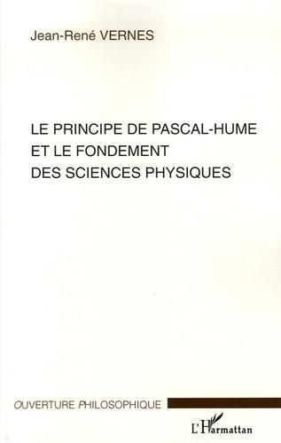 Jean-René Vernes - Le principe de Pascal-Hume et le fondement des sciences physiques.