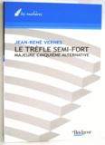 Jean-René Vernes - Le trèfle semi fort.