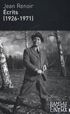 Jean Renoir - Ecrits (1926-1971) - Mon nom est Jean Renoir - Journalisme - Amis et cinéastes - De la mise en scène.