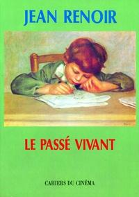 Jean Renoir - Le Passé vivant.