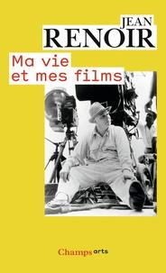 Jean Renoir - Ma vie et mes films.