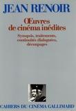 Jean Renoir - Oeuvres de cinéma inédites - Synopsis, traitements, continuités dialoguées, découpages.