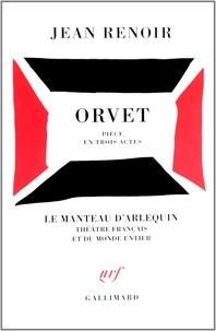 Jean Renoir - Orvet - Pièce en trois actes.