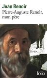 Jean Renoir - Pierre-Auguste Renoir, mon père.