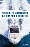 Jean Renouf - Toutes les manoeuvres du bâteau à moteur - De quai, de mouillage et de gros temps.