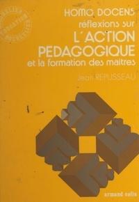 Jean Repusseau - Homo docens - L'action pédagogique et la formation des maîtres.