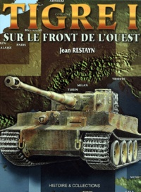 Jean Restayn - Tigre I sur le front de l'Ouest.