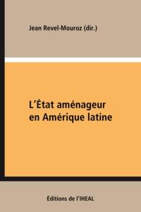 Jean Revel-Mouroz - L'État aménageur en Amérique latine - Villes et ports industriels.