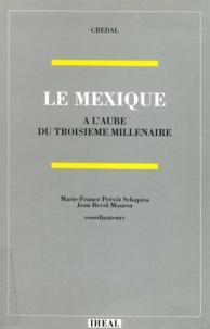 Jean Revel-Mouroz et Marie-France Prévôt Schapira - Le Mexique à l'aube du troisième millénaire.