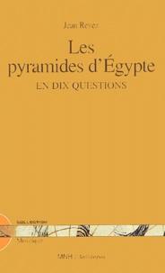 Jean Revez - Les pyramides d'Egypte en dix questions.