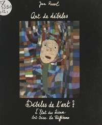 Jean Revol et  Collectif - Art de débiles, débiles de l'art ?.