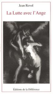 Jean Revol - La Lutte avec l'Ange.