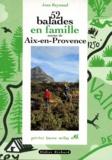 Jean Reynaud - 52 Balades en famille autour de Aix-en-Provence.