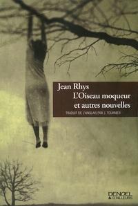 Jean Rhys - L'Oiseau moqueur - Et autres nouvelles.