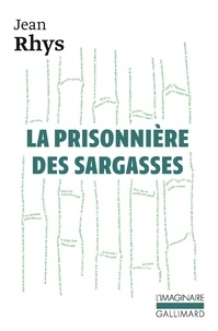 Jean Rhys - La prisonnière des Sargasses.
