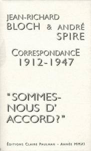 """Jean-Richard Bloch et André Spire - Correspondance 1912-1947 - """"Sommes-nous d'accord ?""""."""