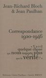 """Jean-Richard Bloch et Jean Paulhan - Correspondance 1920-1946 - """"Y a-t-il quelque chose qui nous importe plus que la vérité ?""""."""