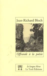 Jean-Richard Bloch - Offrande à la poésie.