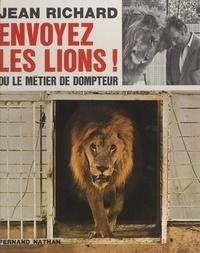Jean Richard et Maurice Chevalier - Envoyez les lions ! - Ou Le métier de dompteur. 123 illustrations en couleurs et en noir.