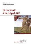 Jean-Richard Freymann - De la honte à la culpabilité - A partir des échanges dialogués autour de Honte, culpabilité, angoisse.