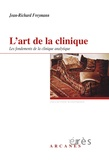 Jean-Richard Freymann - L'art de la clinique - Les fondements de la clinique psychanalytique.