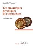 Jean-Richard Freymann - Les mécanismes psychiques de l'inconscient.