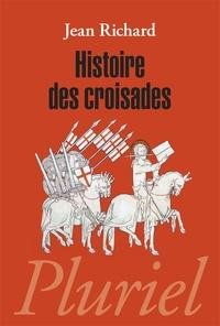 Jean Richard - Histoire des croisades.