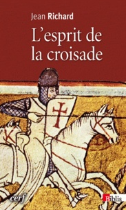 Jean Richard - L'esprit de la croisade.