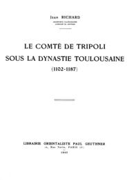 Jean Richard - Le comté de Tripoli sous la dynastie toulousaine (1102-1187).