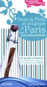 Jean-Richard Matouk - Jeux de piste et énigmes à Paris - Les arrondissements.